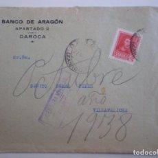 Sellos: SOBRE DE CARTA AÑO 1938 CENSURA MILITAR DE DAROCA - ZARAGOZA RARA BANCO DE ARAGÓN. Lote 173529182