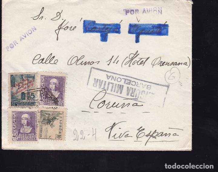 F28-16-GUERRA CIVIL. CARTA BARCELONA-CORUÑA 1939. CENSURA Y LOCAL (Sellos - España - Guerra Civil - De 1.936 a 1.939 - Cartas)