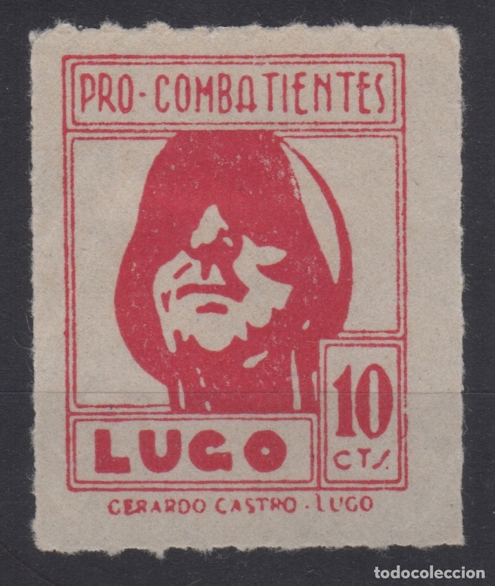 1937 SELLO VIÑETA LOCAL LUGO 10 CTS PRO COMBATIENTES GALVEZ B533 (Sellos - España - Guerra Civil - De 1.936 a 1.939 - Nuevos)