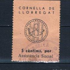 Sellos: GUERRA CIVIL SELLO LOCAL CORNELLA DE LLOBREGAT ASSISTENCIA SOCIAL 5 CENTIMS * LOT011 . Lote 178880312