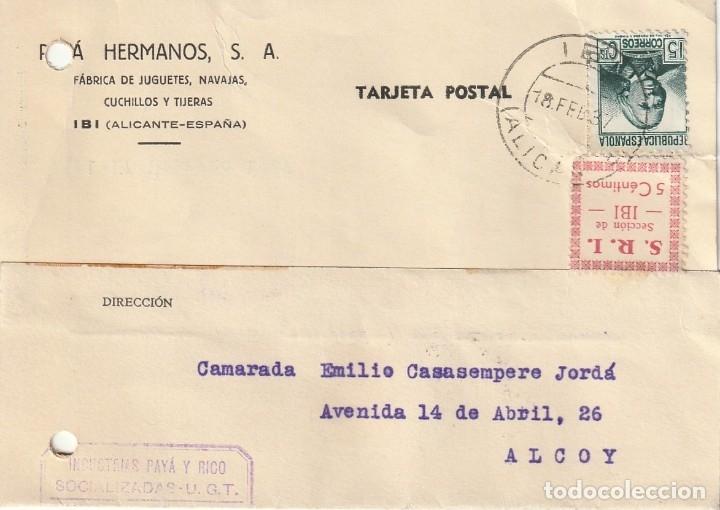TARJETA POSTAL PRIVADA, VIÑETA S. R. I. (IBI) Y MATASELLOS IND. PAYÁ COLECTIVIZADAS - UGT (1937) (Sellos - España - Guerra Civil - De 1.936 a 1.939 - Cartas)