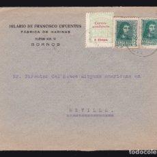 Sellos: * CARTA BORNOS (CÁDIZ)-SEVILLA 1937. HILARIO DE FCO. CIFUENTES (HARINAS) + FISCAL. CENSURA SEVILLA *. Lote 182966176