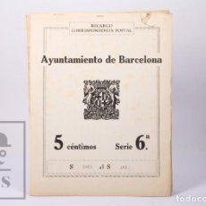 Timbres: CARNET SELLOS AYUNTAMIENTO BARCELONA RECARGO CORRESPONDENCIA POSTAL - 5 CÉNTIMOS, SERIE 6ª, 25 HOJAS. Lote 190234418