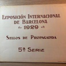 Sellos: CARPETA ORIGINAL 500 VIÑETAS EXPOSICION INTERNACIONAL DE BARCELONA 1929. 5 SERIE. Lote 192654072