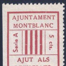 Sellos: AJUNTAMENT MONTBLANC. AJUT ALS REFUGIATS. SERIE A 5 CTS. MH *. Lote 194630705