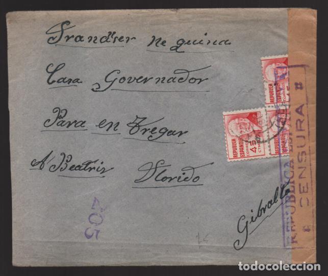 HUESCA BATALLON DE CARABINERO- A GIBRALTAR- AL GOBERNADOR CENSURA REPUBLICA ESPAÑOLA--- VER FOTOS (Sellos - España - Guerra Civil - De 1.936 a 1.939 - Usados)