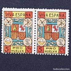 Timbres: HUELVA,1936, SELLOS SOBRETASA, PRO HUELVA VIVA ESPAÑA, CATÁLOGO GÁLVEZ 326*, FIJASELLO, (LOTE AR). Lote 199956798