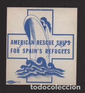 VIÑETA,- AMERICAN RESCUE SHIPS FOR SPAIN S REFUGEES- NUEVO- VER FOTO (Sellos - España - Guerra Civil - Viñetas - Nuevos)