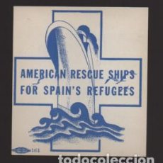 Sellos: VIÑETA,- AMERICAN RESCUE SHIPS FOR SPAIN S REFUGEES- NUEVO- VER FOTO. Lote 200851490