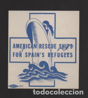 VIÑETA,- AMERICAN RESCUE SHIPS FOR SPAIN S REFUGEES- NUEVO- VER FOTO (Sellos - España - Guerra Civil - Locales - Nuevos)