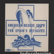 Sellos: VIÑETA,- AMERICAN RESCUE SHIPS FOR SPAIN S REFUGEES- NUEVO- VER FOTO. Lote 203073991