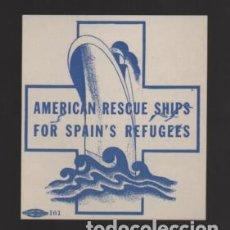 Sellos: VIÑETA,- AMERICAN RESCUE SHIPS FOR SPAIN S REFUGEES- NUEVO- VER FOTO. Lote 203073991