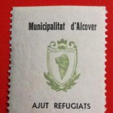 Sellos: SELLO AJUT REFUGIATS MUNICIPALITAT D,ALCOVER, TARRAGONA 10 CTS. Lote 203410545