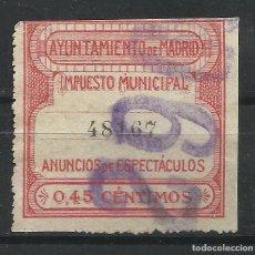 Selos: 3295A-GRAN SELLO FISCAL SIN DEFECTOS MADRID ANUNCIOS ESPECTACULOS 0,45 CENTIMOS IMPUESTO MUNICIPAL. Lote 204553740