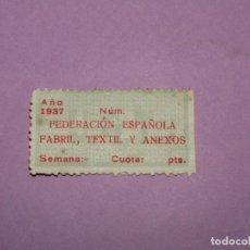 Sellos: ANTIGUA VIÑETA CUOTA DE UGT GUERRA CIVIL FEDERACIÓN DE INDUSTRIA FABRIL, TEXTIL Y ANEXOS - AÑO 1937. Lote 217456901