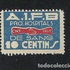 Sellos: GUERRA CIVIL GG-2047 GUERRA CIVIL CNT - UGT. PRO HOSPITALS DE SANG 10 CENTIMS. Lote 221510827