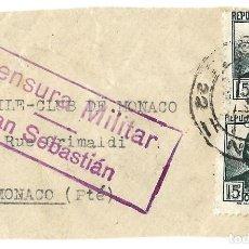 Selos: 1936 ( DIC) FRONTAL CARTA GUERRA CIVIL. CENSURA MILITAR SAN SEBASTIÁN A MÓNACO . SELLOS REPÚBLICA. Lote 233350780