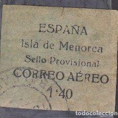 Selos: ESPAÑA.- SELLO DE MENORCA CORREO AEREO 1'40 MATASELLADO.. Lote 233475655