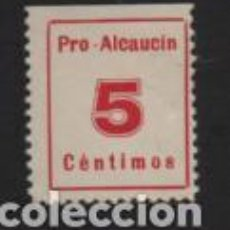 Sellos: ALCAUCIN-MALAGA,- 5 CTS,- PRO ALCAUCIN.- VER FOTO. Lote 233809970