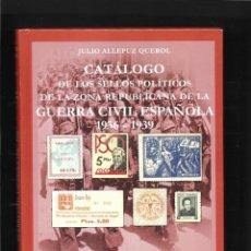 Sellos: CATALOGOS DE LOS SELLOS POLITICOS 1936-1939 ZONA REPUBLICANA TRES TOMOS OBRA COMPLETA JULIO ALLEPUZ. Lote 254292990