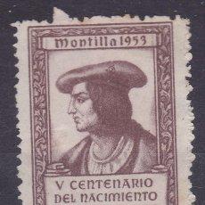Sellos: FC281- VIÑETA V CENTENARIO GRAN CAPITAN. MONTILLA 1953. SIN GOMA. Lote 260711205