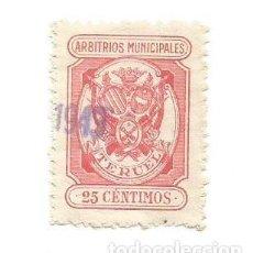 Sellos: ARTBITRIOS MUNICIPALES. TERUEL 25 CÉNTIMOS. Lote 264188652