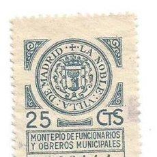 Sellos: LA NOBLE VILLA DE MADRID MONTEPIO DE FUNCIONARIOS Y OBREROS MUNICIPALES 25CTS. Lote 264189340