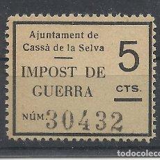 Selos: AJUNTAMENT DE CASSA DE LA SELVA IMPOST DE GUERRA 5 CTS NUEVO(*). Lote 268304839