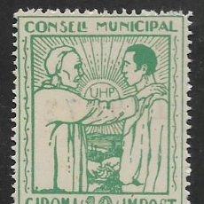 Sellos: GIRONA, 10 CTS, -U.H.P. -UNION HERMANOS DEL PROLETARIADO- CONSELL MUNICIPAL. IMPOST. VER FOTO. Lote 278400198