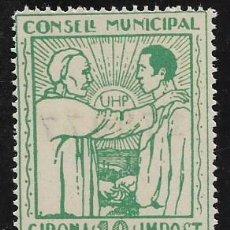 Sellos: GIRONA, 10 CTS, -U.H.P. -UNION HERMANOS DEL PROLETARIADO- CONSELL MUNICIPAL. IMPOST. VER FOTO. Lote 282082408