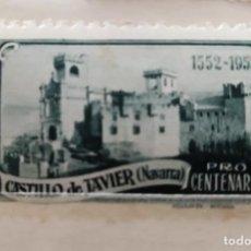 Sellos: SELLO- VIÑETA CASTILLO DE JAVIER (NAVARRA)- PRO CENTENARIO 1552-1952- FOURNIER- VITORIA. Lote 288343713
