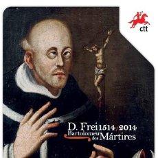 Sellos: PORTUGAL ** & PGSB D. FREI BARTOLOMÉ DE LOS MÁRTIRES 1514- 2014 (7888). Lote 205200588
