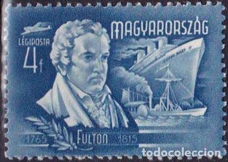 1948 - HUNGRIA - CORREO AEREO - GRANDES INVENTORES Y EXPLORADORES - FULTON - YVERT 72 (Sellos - Temáticas - Historia)