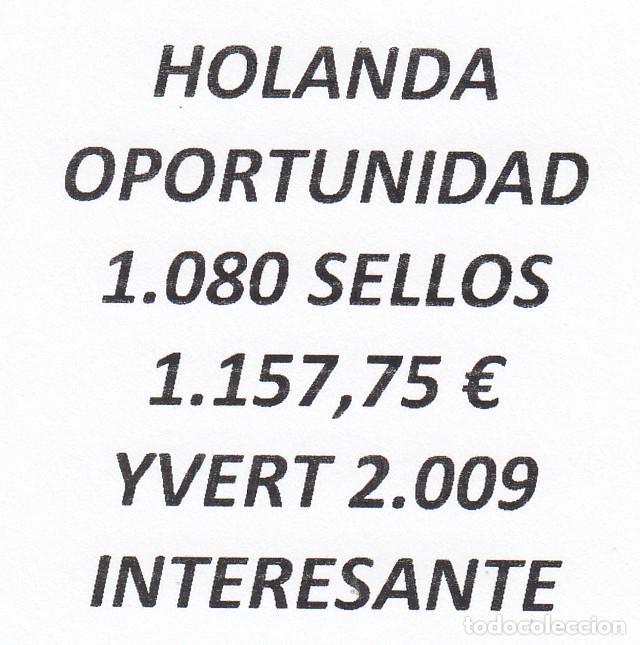 INTERESANTE LOTE HOLANDA, COMPUESTO POR 1.080 SELLOS, CON 1.157,75 € CATALOGO YVERT 2.009 + (Sellos - Extranjero - Europa - Holanda)