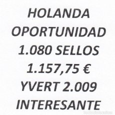 Sellos: INTERESANTE LOTE HOLANDA, COMPUESTO POR 1.080 SELLOS, CON 1.157,75 € CATALOGO YVERT 2.009 +. Lote 277265163