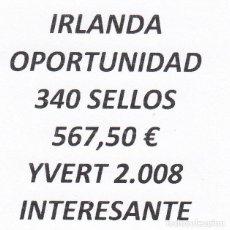 Sellos: INTERESANTE LOTE IRLANDA, COMPUESTO POR 340 SELLOS, CON 567,50 € CATALOGO YVERT 2.008 +. Lote 277265603