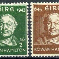 Sellos: IRLANDA 1943 IVERT 97/8 ** CENTENARIO DESCUBRIMIENTO DE LOS CUATERNIONES - ASTRÓNOMO ROWAN HAMILTON. Lote 289320663