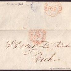 Sellos: ESPAÑA. CARTA DE BARCELONA A VICH. FECHADOR 31 DICIEMBRE DE 1849. ÚLTIMO DÍA SIN SELLOS. MUY RARA.. Lote 27416667