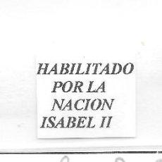 Sellos: ESPAÑA Y ANTILLAS. DOS SELLOS CON SOBRECARGAS HABILITADOS POR LA NACIÓN. Lote 128605819