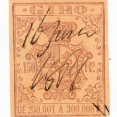 Sellos: SELLO FISCAL GIRO 150 REALES DE 250.001 A 300.000 REALES. ISABEL II. Lote 279417418