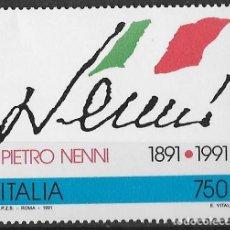Sellos: ITALIA 1991. CENTENARIO NACIMIENTO PIETRO NENNI. YT 1931 NUEVO (MNH). Lote 133401166