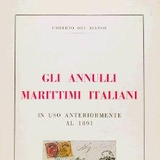 Sellos: ITALIA, BIBLIOGRAFÍA. 1968. GLI ANNULLI MARITTIMI ITALIANI IN USO ANTERIORMENTE AL 1891. UMBERTO DE. Lote 183163792