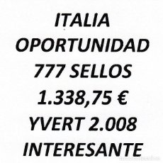 Sellos: INTERESANTE LOTE ITALIA, COMPUESTO POR 777 SELLOS, CON 1.338,75 € CATALOGO YVERT 2.008 +. Lote 277266103