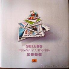 Sellos: 2006 SELLOS DE CORREOS DE ESPAÑA Y ANDORRA, LIBRO ÁLBUM OFICIAL, NUEVOS. Lote 27054765