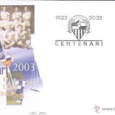 Sellos: F.C. VALENCIA. CENTENARIO 1903-2003- PRIMER DÍA DE CIRCULACIÓN. . Lote 43818336