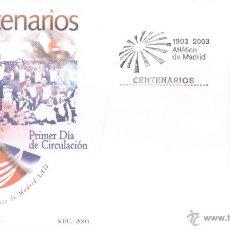 Sellos: ATLETICO DE MADRID. PRIMER DÍA DE CIRCULACIÓN. SELLO DEL CENTENARIO. AÑO 2003.. Lote 43827996