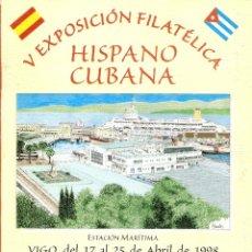 Sellos: LIBRITO CONMEMORATIVO DE LA V EXPOSICIÓN FILATÉLICA HISPANO CUBANA, VIGO 17 ABRIL 1998-NUEVO. Lote 44835204