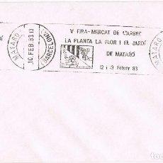 Sellos: 010. CARTA MATARO (BARCELONA) 1983. RODILLO ESPECIAL FIRA DE ARBRE I FLORS. Lote 71519059