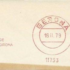 Sellos: AÑO 1979. FRANQUEO MECÁNICO. FRAGMENTO. GERONA. UNIÓ D'EMPRESARIS DE LA CONSTRUCCIÓ. . Lote 121472707