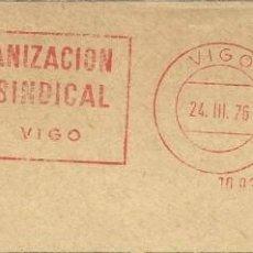 Sellos: AÑO 1976. FRANQUEO MECÁNICO. FRAGMENTO. VIGO. ORGANIZACIÓN SINDICAL.. Lote 121473851